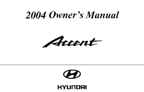 2004 Hyundai Accent Owners Manual