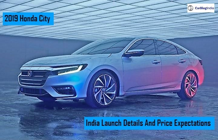 Latest 2019 Honda City India Launch Price Features Specs And Free Download