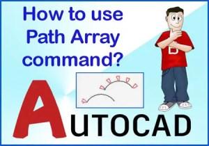 AutoCAD Array   How to use Path AutoCAD Array command?