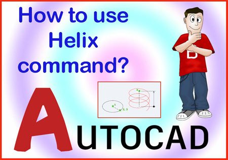 Helix command in AutoCAD
