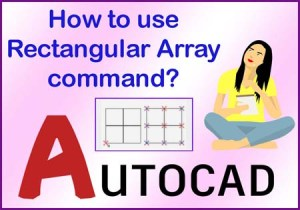 How to use Rectangular Array command in AutoCAD?