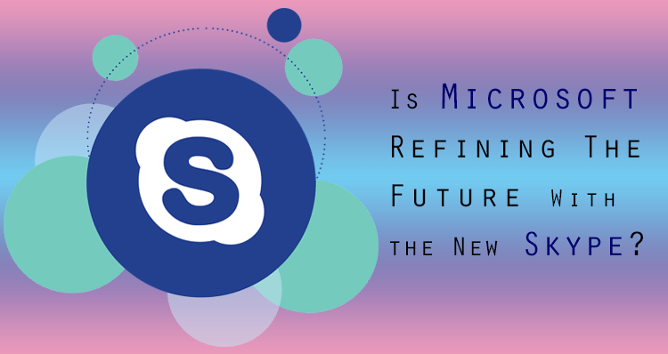 microsoft refining skype