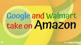 Google and Walmart take on Amazon