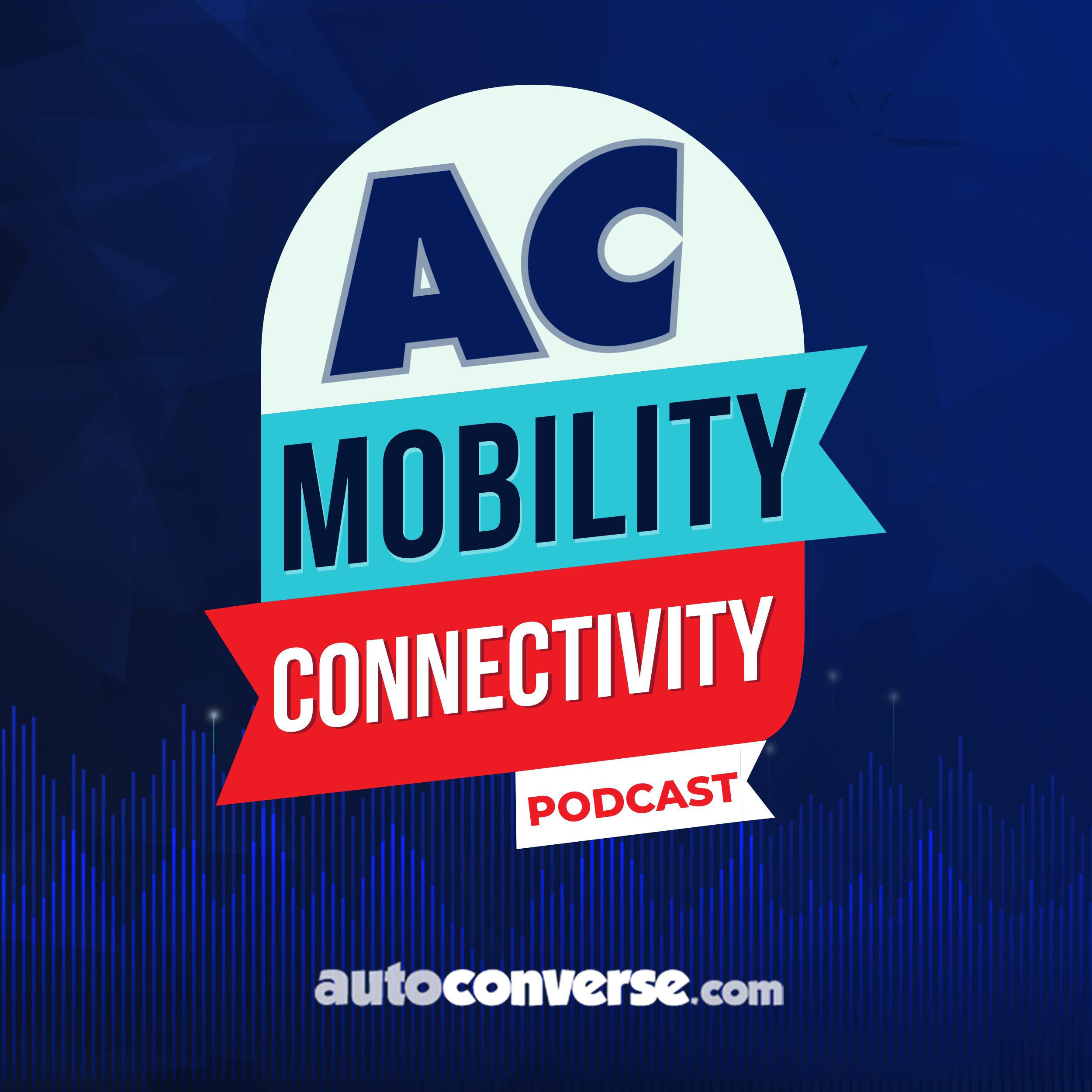 AutoConverse Mobility & Connectivity Podcast