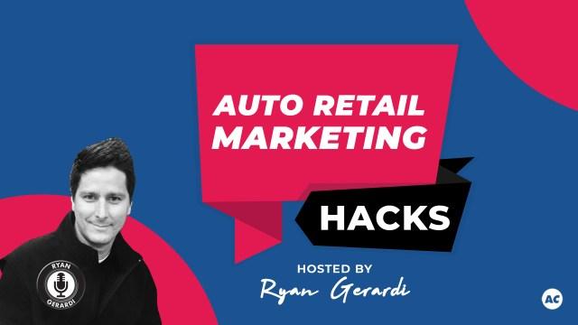 Auto Retail Marketing Webcast Series w/ Ryan Gerardi