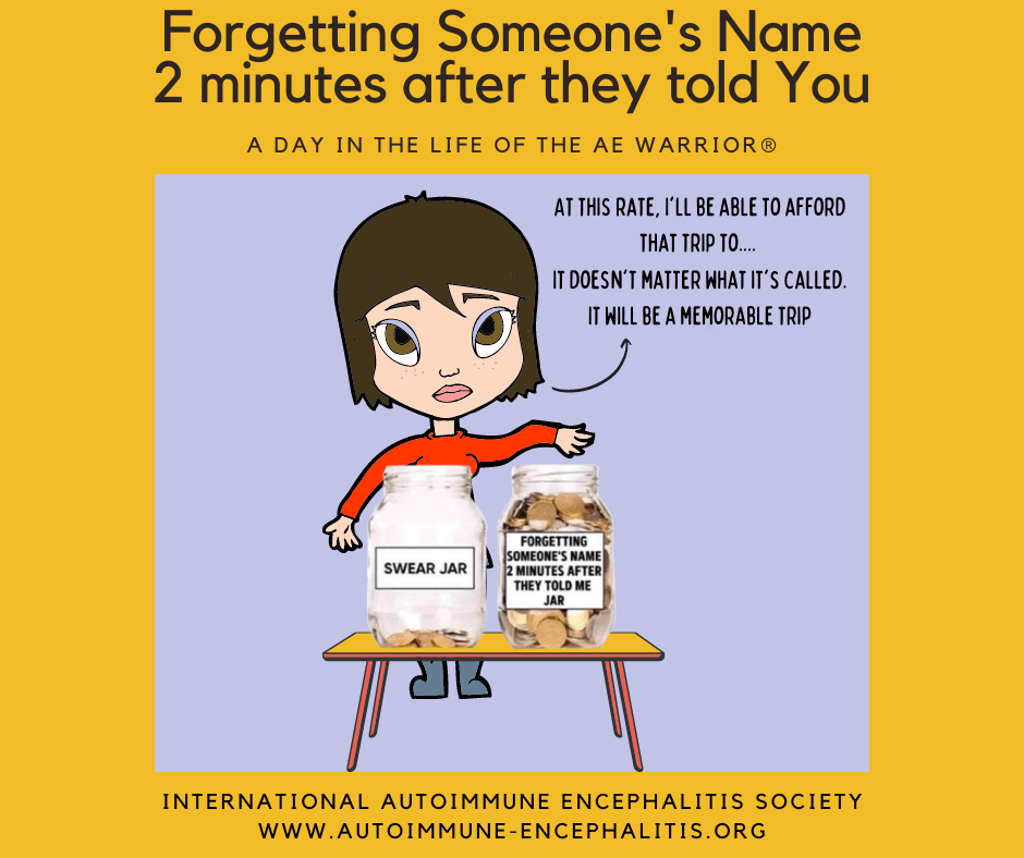forgetting names memory loss A day in the Life of the AE Warrior® 4 11 2021 FB - Memes About Autoimmune-Encephalitis