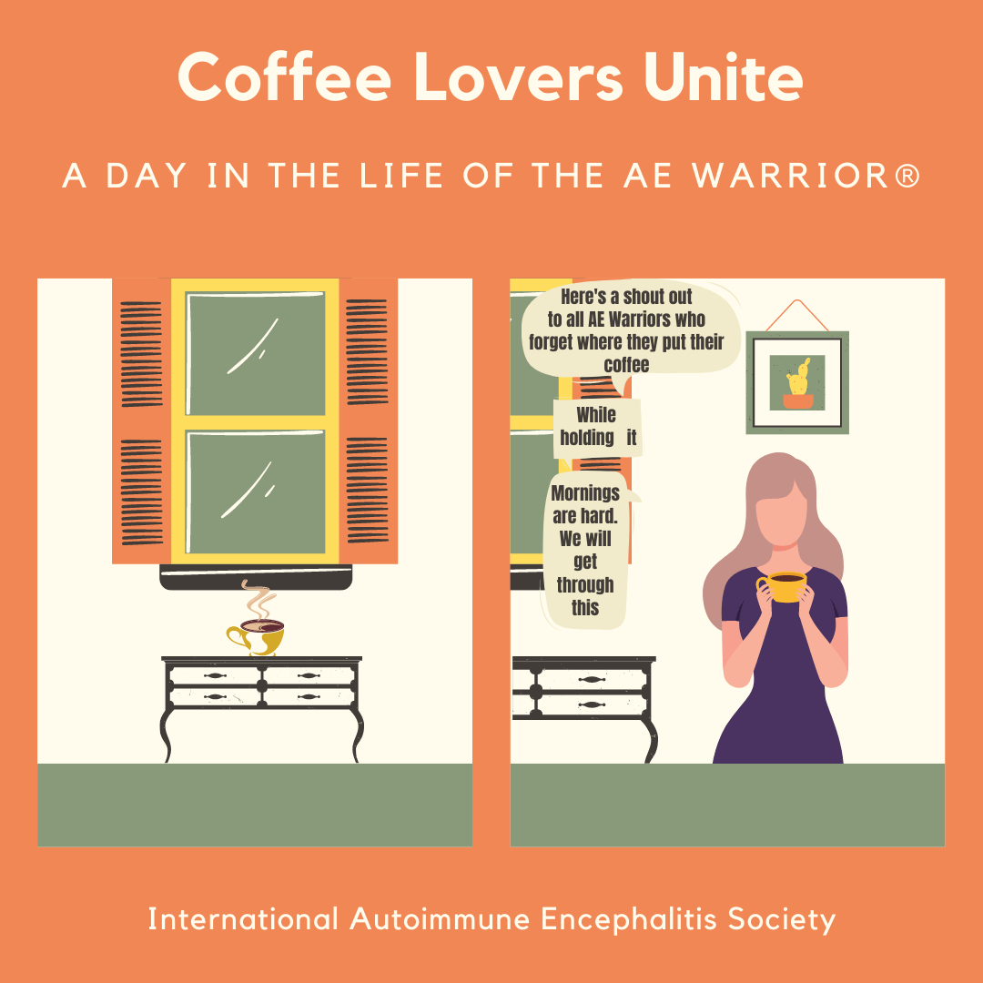 coffee lovers unite instagram Comic Strip - Memes About Autoimmune-Encephalitis