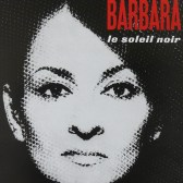"""Barbara """"le soleil noir"""" album où figure la chanson"""
