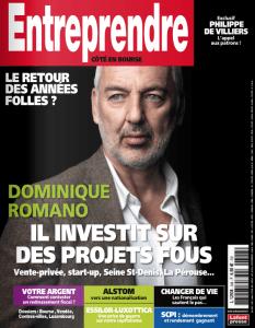 Entreprendre Dominique Romano Il investit sur des projets fous