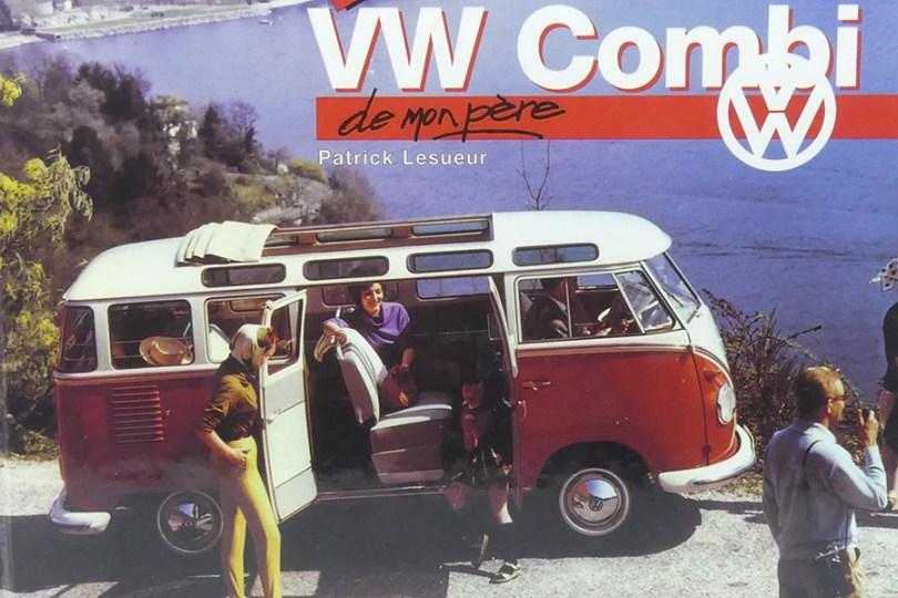 VW Combi de mon père de Patrick Lesueur