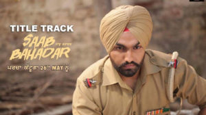Saab Bahadar Lyrics – Nachhater Gill Ft. Ammy Virk