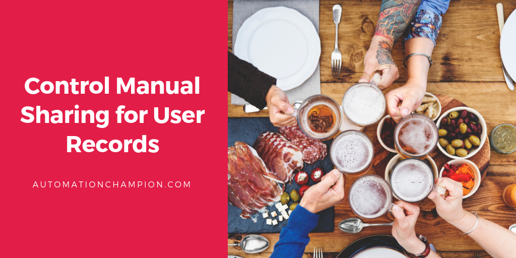 Control Manual Sharing for User Records