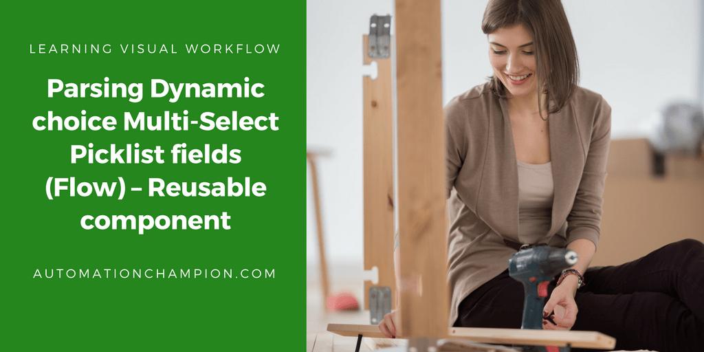 Parsing Dynamic choice Multi-Select Picklist fields (Flow) – Reusable component