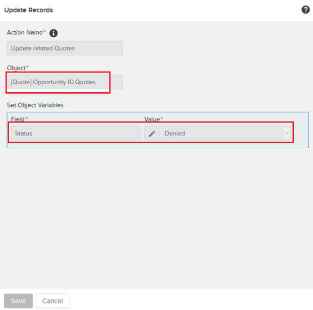 Add action - Update Records (To update the related quotes Status to Denied)