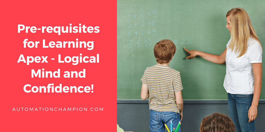 Pre-requisites for Learning Apex – Logical Mind and Confidence!