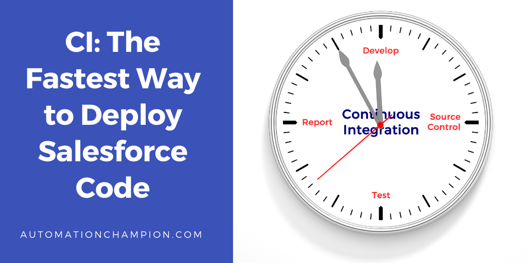 CI: The Fastest Way to Deploy Salesforce Code