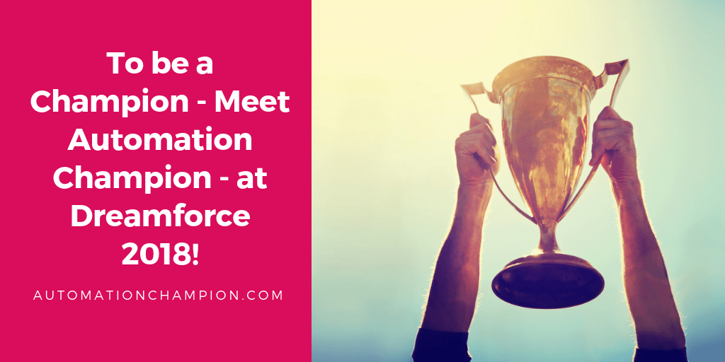 To be a Champion – Meet Automation Champion – at Dreamforce 2018!