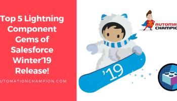Salesforce Winter19 release quick summary
