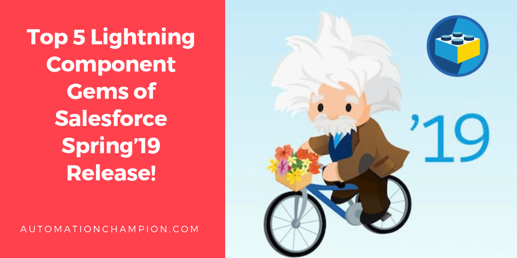Top 5 Lightning Component Gems of Salesforce Spring'19 Release!