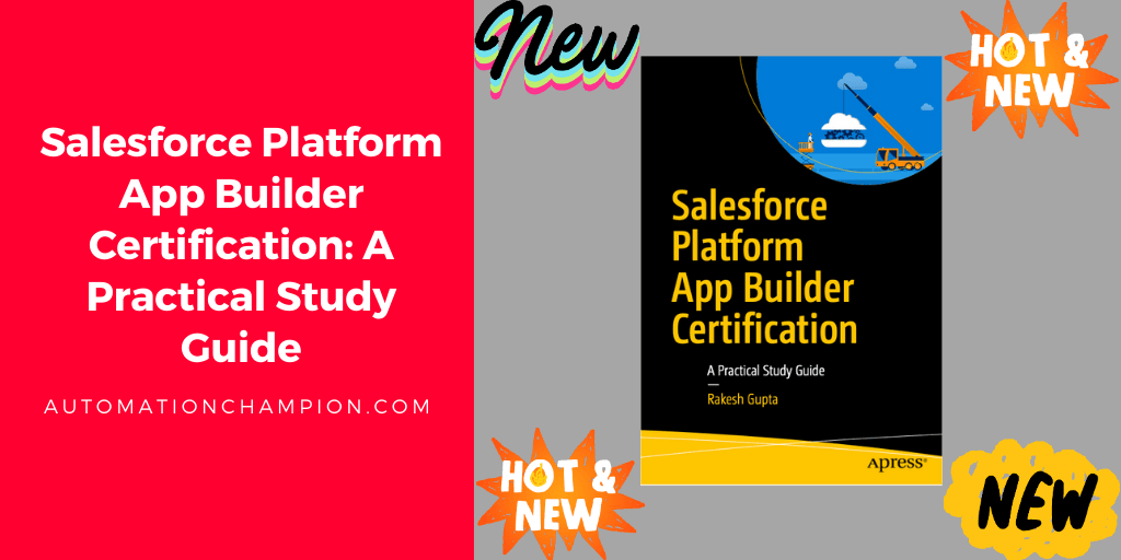[New Book] Salesforce Platform App Builder Certification: A Practical Study Guide