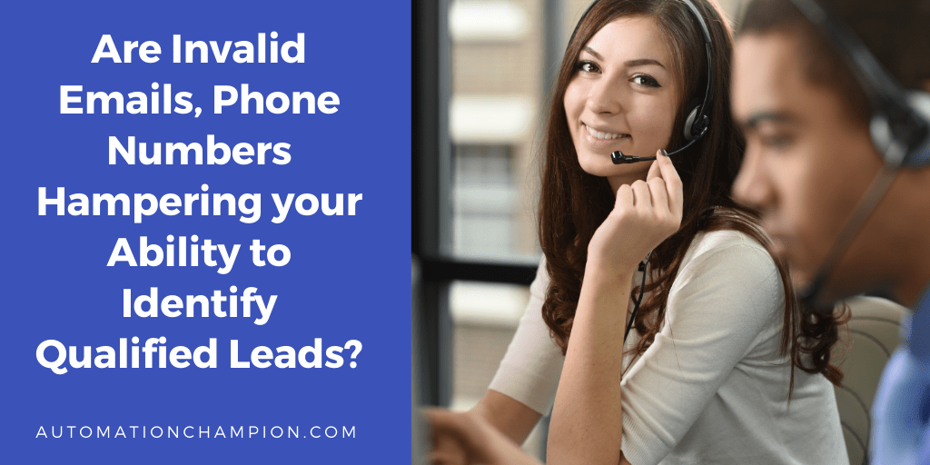 Are Invalid Emails, Phone Numbers Hampering your Ability to Identify Qualified Leads?