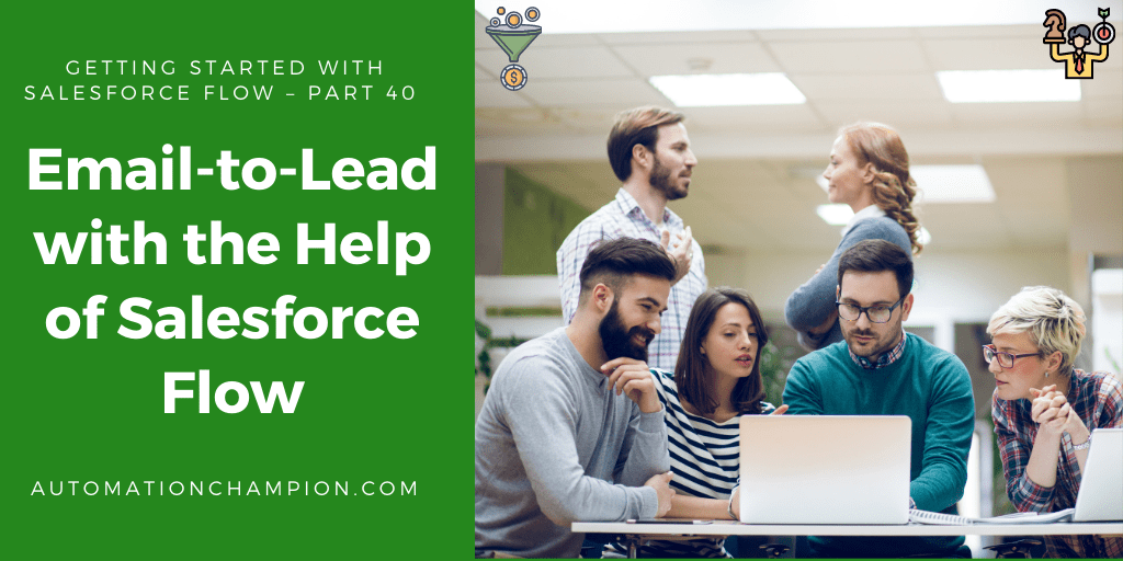 Getting Started with Salesforce Flow – Part 40 (Email-to-Lead with the Help of Salesforce Flow)