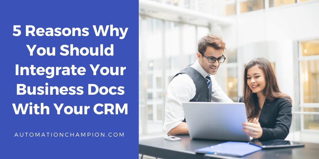 5 Reasons Why You Should Integrate Your Business Docs With Your CRM
