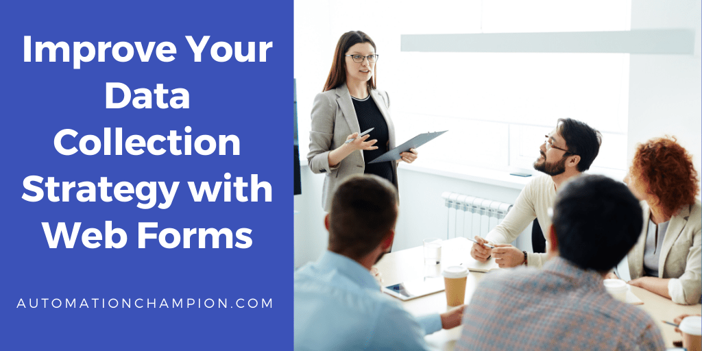 Improve Your Data Collection Strategy with Web Forms