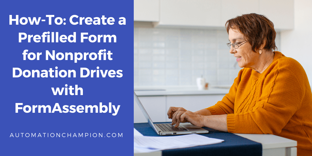 How-To: Create a Prefilled Form for Nonprofit Donation Drives with FormAssembly