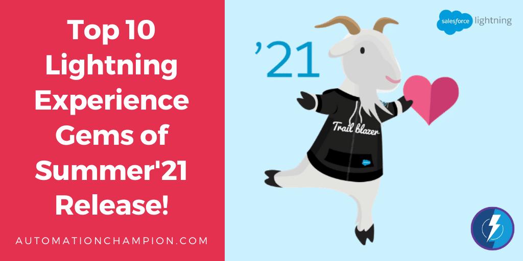 Top Ten Gems of Salesforce Lightning Experience Summer'21 Release!