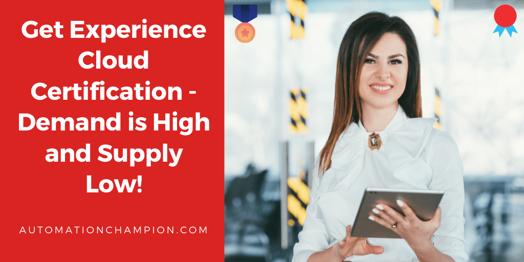 Get Experience Cloud Certification – Demand is High and Supply Low!