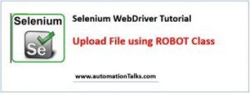 Upload file in Selenium WebDriver using ROBOT Class