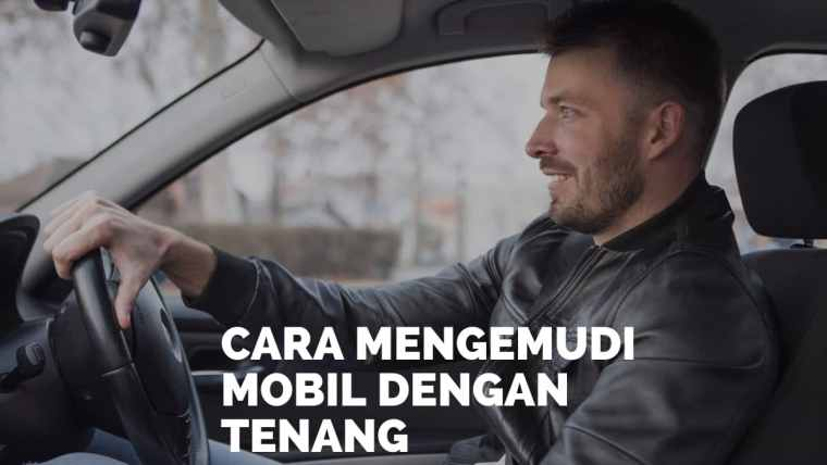 cara mengemudi mobil dengan tenang baik benar