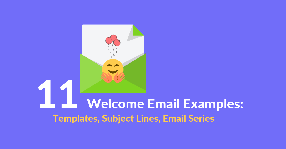 25/06/2021· top 20 best welcome email templates & examples. Welcome Email Examples 11 Templates Subject Lines Email Series