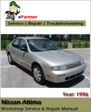 Nissan Altima U13 Service Repair Manual 1996 | Automotive