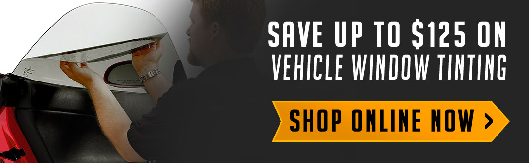 Save up to $125 on vehicle window tinting. Shop online now!