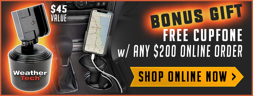 Get a FREE WeatherTech CupFone with any $200 Online Purchase!