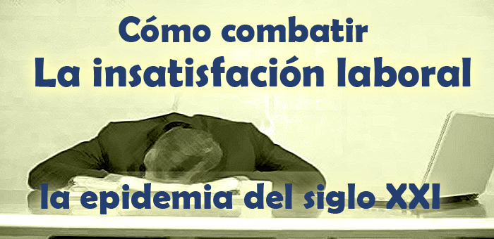 combatir la insatisfaccion laboral