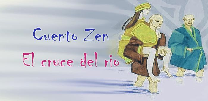 Cuento Zen: El cruce del río