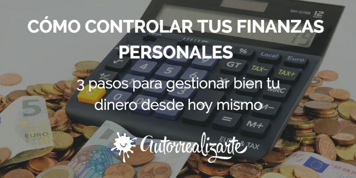CÓMO CONTROLAR TUS FINANZAS PERSONALES
