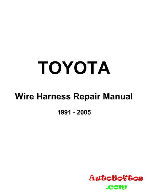 Wire Harness Repair Manual Toyota » AutoSoftos.com