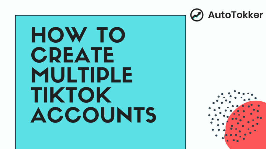 How to create a second TikTok account or multiple accounts on one phone