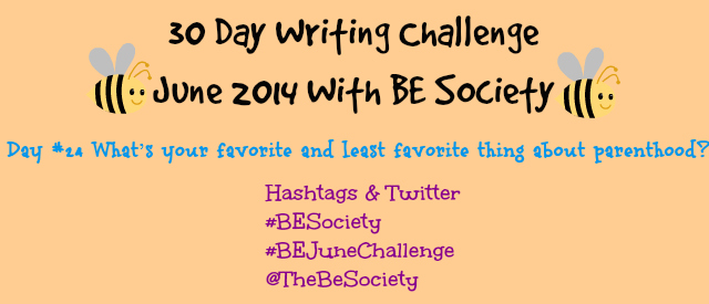 June Writing Challenge with @TheBeSociety Day 24- Parenthood #Besociety #BeJuneChallenge
