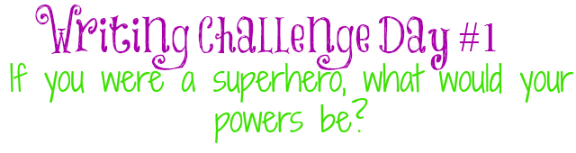 26/31(or 1/31) @thebesociety Writing Challenge- Super Hero & Powers- *already writen on southern belle* #besociety #bejulychallenge