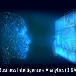 BUSINESS INTELLIGENCE E ANALYTICS