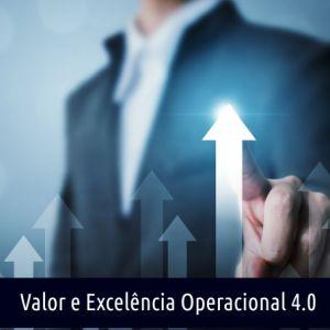 CADEIA DE VALOR E EXCELÊNCIA OPERACIONAL 4.0
