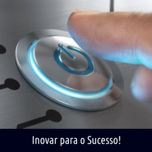 INOVAR PARA O SUCESSO!