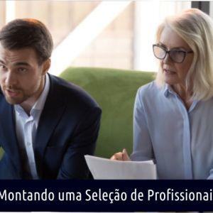MONTANDO UMA SELEÇÃO EXCELENTE DE PROFISSIONAIS