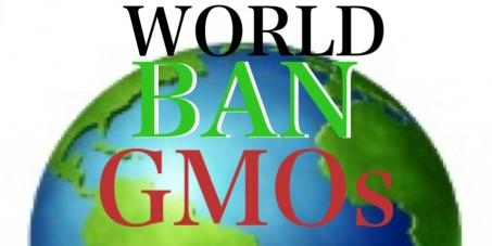 Ban Genetically Modified Organisms Worldwide
