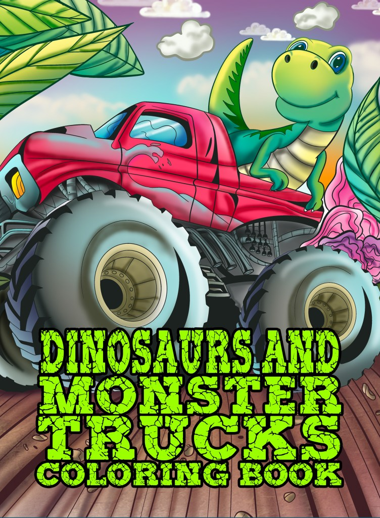 Dinosaurs And Monster Trucks Coloring Book Ava Browne Coloring Books